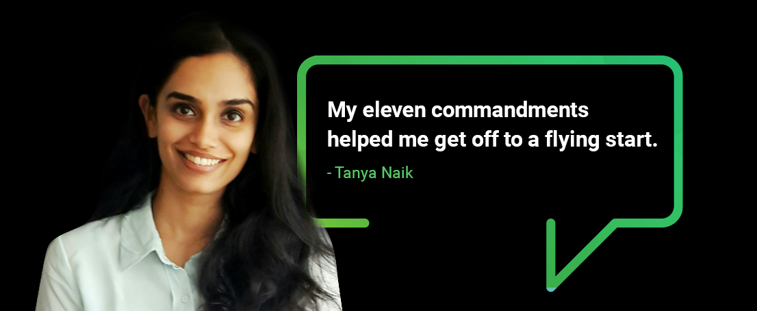 My eleven commandments helped me get off to a flying start: Tanya Naik